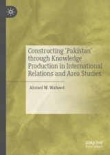 Omslag - Constructing 'Pakistan' through Knowledge Production in International Relations and Area Studies