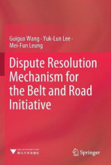Omslag - Dispute Resolution Mechanism for the Belt and Road Initiative