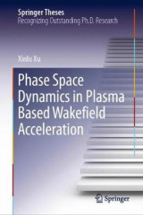 Omslag - Phase Space Dynamics in Plasma Based Wakefield Acceleration