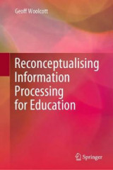 Omslag - Reconceptualising Information Processing for Education