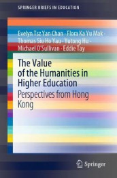 The Value of the Humanities in Higher Education av Evelyn Tsz Yan Chan, Yutong Hu, Flora Ka Yu Mak, Michael O'Sullivan, Eddie Tay og Thomas Siu Ho Yau (Heftet)