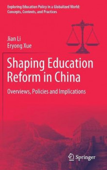 Shaping Education Reform in China av Jian Li og Eryong Xue (Innbundet)