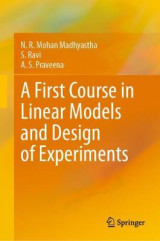 Omslag - A First Course in Linear Models and Design of Experiments