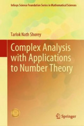 Complex Analysis with Applications to Number Theory av Tarlok Nath Shorey (Innbundet)