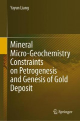 Omslag - Mineral Micro-Geochemistry Constraints on Petrogenesis and Genesis of Gold Deposit