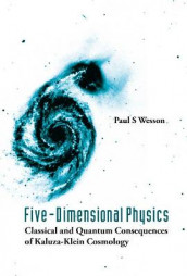 Five-dimensional Physics: Classical And Quantum Consequences Of Kaluza-klein Cosmology av Paul S Wesson (Innbundet)