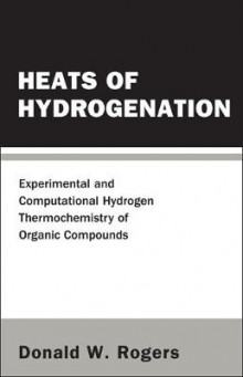 Heats of Hydrogenation av Donald W. Rogers (Innbundet)