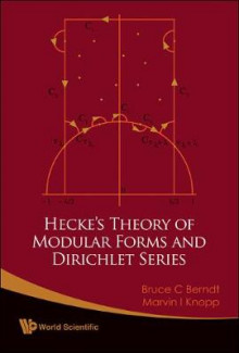 Hecke's Theory Of Modular Forms And Dirichlet Series (2nd Printing And Revisions) av Bruce C. Berndt og Marvin I. Knopp (Innbundet)