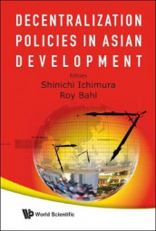 Decentralization Policies In Asian Development av Roy Bahl og Shinichi Ichimura (Innbundet)