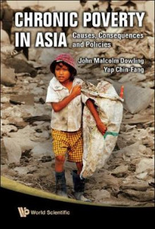 Chronic Poverty In Asia: Causes, Consequences And Policies av John Malcolm Dowling og Yap Chin-Fang (Innbundet)