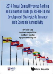 2014 Annual Competitiveness Ranking And Simulation Study For Asean-10 And Development Strategies To Enhance Asia Economic Connectivity av Khee Giap Tan (Innbundet)
