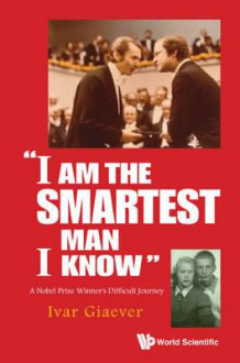 I am the smartest man I know av Ivar Giæver (Heftet)