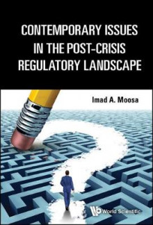 Contemporary Issues in the Post-Crisis Regulatory Landscape av Imad A. Moosa (Innbundet)