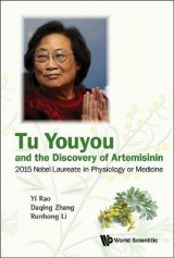 Omslag - Tu Youyou and the Discovery of Artemisinin: Nobel Laureate in Physiology or Medicine 2015
