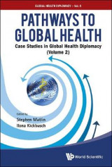 Omslag - Pathways to Global Health: Case Studies in Global Health Diplomacy: Volume 2