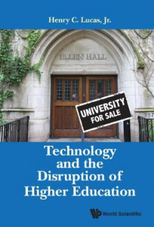 Technology And The Disruption Of Higher Education av Henry C. Lucas (Innbundet)