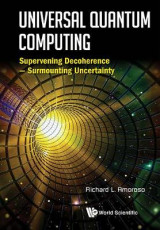 Omslag - Universal Quantum Computing: Supervening Decoherence - Surmounting Uncertainty
