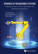 Omslag - Dynamics of Mechatronics Systems: Modeling, Simulation, Control, Optimization and Experimental Investigations