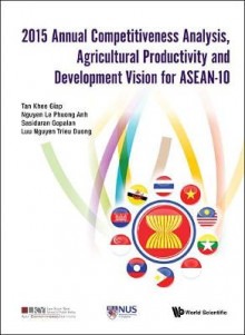 2015 Annual Competitiveness Analysis, Agricultural Productivity And Development Vision For Asean-10 av Khee Giap Tan, Le Phuong Anh Nguyen og Trieu Duong Luu Nguyen (Innbundet)