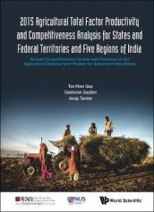 2015 Agricultural Total Factor Productivity And Competitiveness Analysis For States And Federal Territories And Five Regions Of India: Annual Competitiveness Update And Evidence On The Agricultural Development Models For Selected Indian States av Sasidaran Gopalan, Khee Giap Tan og Anuja Tandon (Innbundet)