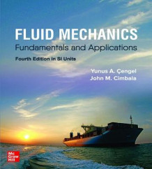 FLUID MECHANICS: FUNDAMENTALS AND APPLICATIONS, SI av Yunus Cengel og John Cimbala (Heftet)