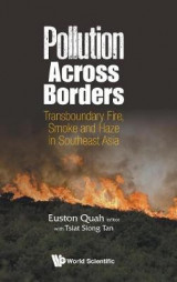 Omslag - Pollution Across Borders: Transboundary Fire, Smoke And Haze In Southeast Asia
