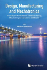 Omslag - Design, Manufacturing and Mechatronics - Proceedings of the International Conference on Design, Manufacturing and Mechatronics (ICDMM2016)