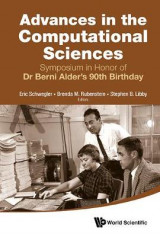 Omslag - Advances in the Computational Sciences - Proceedings of the Symposium in Honor of Dr Berni Alder's 90th Birthday