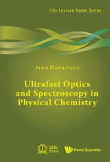 Omslag - Ultrafast Optics And Spectroscopy In Physical Chemistry: A Textbook For Those Who Are New To The Field