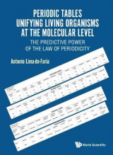Omslag - Periodic Tables Unifying Living Organisms At The Molecular Level: The Predictive Power Of The Law Of Periodicity