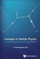Omslag - Concepts In Particle Physics: A Concise Introduction To The Standard Model
