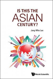 Is This The Asian Century? av Jong-Wha Lee (Innbundet)