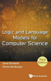 Logic And Language Models For Computer Science (Third Edition) av Henry Hamburger og Dana Richards (Innbundet)