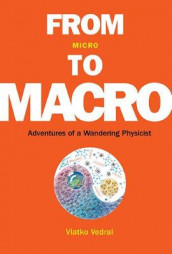 From Micro To Macro: Adventures Of A Wandering Physicist av Vlatko Vedral (Innbundet)