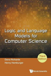 Logic And Language Models For Computer Science (Third Edition) av Henry Hamburger og Dana Richards (Heftet)