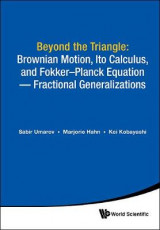 Omslag - Beyond The Triangle: Brownian Motion, Ito Calculus, And Fokker-planck Equation - Fractional Generalizations