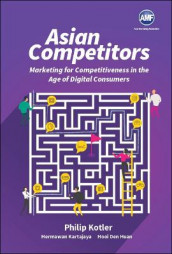 Asian Competitors: Marketing For Competitiveness In The Age Of Digital Consumers av Den Huan Hooi, Hermanwan Kartajaya og Philip Kotler (Innbundet)