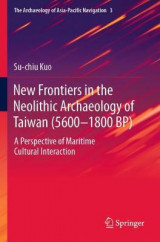Omslag - New Frontiers in the Neolithic Archaeology of Taiwan (5600-1800 BP)