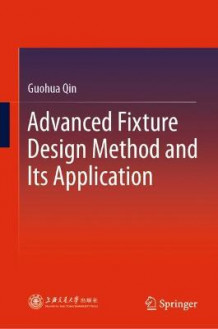 Advanced Fixture Design Method and Its Application av Guohua Qin (Innbundet)