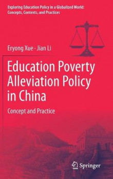Education Poverty Alleviation Policy in China av Eryong Xue og Jian Li (Innbundet)
