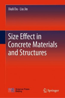 Size Effect in Concrete Materials and Structures av Xiuli Du og Liu Jin (Innbundet)