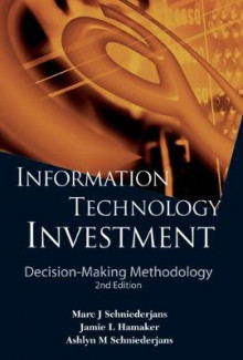 Information Technology Investment: Decision-making Methodology (2nd Edition) av Marc J. Schniederjans, Jamie L. Hamaker og Ashlyn M. Schniederjans (Innbundet)