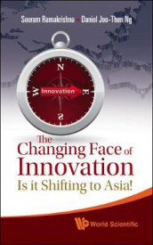 Changing Face Of Innovation, The: Is It Shifting To Asia? av Daniel Joo-then Ng og Seeram Ramakrishna (Heftet)