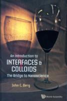 Introduction To Interfaces And Colloids, An: The Bridge To Nanoscience av John C. Berg (Heftet)