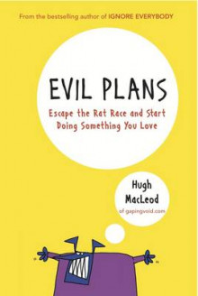 Evil Plans av Hugh MacLeod (Innbundet)