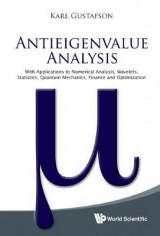 Omslag - Antieigenvalue Analysis: With Applications To Numerical Analysis, Wavelets, Statistics, Quantum Mechanics, Finance And Optimization