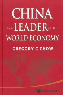 China As A Leader Of The World Economy av Gregory C. Chow (Heftet)