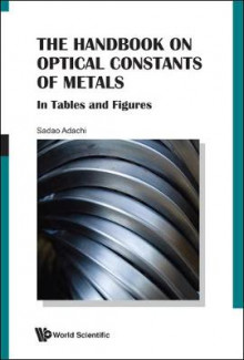 Handbook On Optical Constants Of Metals, The: In Tables And Figures av Sadao Adachi (Innbundet)