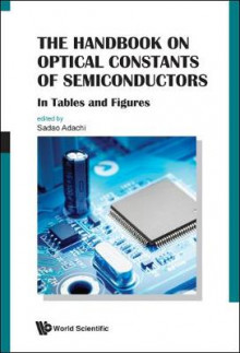 The Handbook on Optical Constants of Semiconductors: In Tables and Figures av Sadao Adachi (Innbundet)