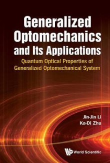 Generalized Optomechanics And Its Applications: Quantum Optical Properties Of Generalized Optomechanical System av Jin Jin Li og Ka-Di Zhu (Innbundet)